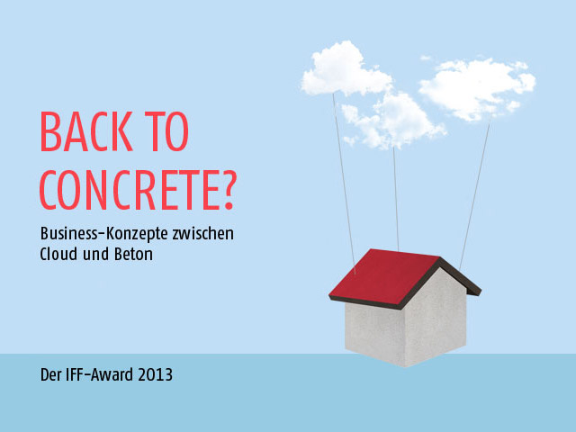 """Back to Concrete"" – der IFF Award 2013 sucht Projekte"